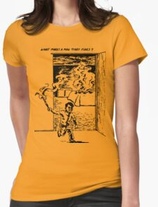 What Makes a Man Start Fires? - Minutemen Womens Fitted T-Shirt