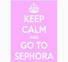 Keep Calm And Go To Sephora Unisex T-Shirt