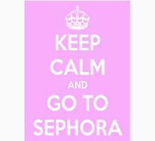 Keep Calm And Go To Sephora Unisex T-Shirt