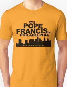 It's Always Pope in Philadelphia T-Shirt