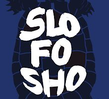 Slo Fo Sho (Blue) by sharchen