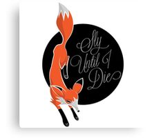 Sly until I die Canvas Print