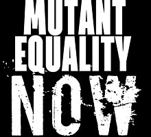 MUTANT EQUALITY NOW by amarantines
