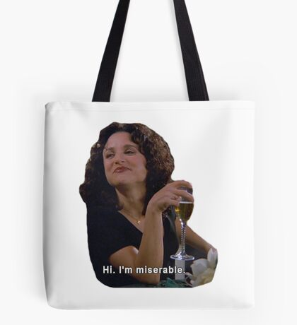 Hi. I'm Miserable.  Tote Bag