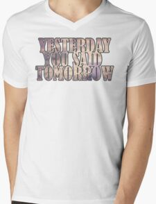 Yesterday You Said Tomorrow Mens V-Neck T-Shirt