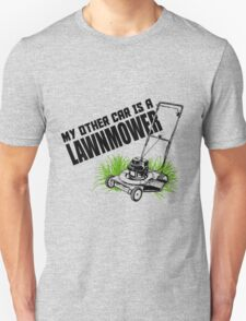 MY OTHER CAR IS A LAWNMOVER T-Shirt