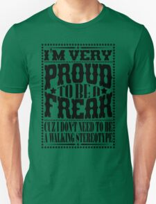 Proud to be a freak - Black Unisex T-Shirt