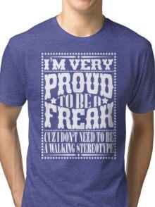 Proud to be a freak - White Tri-blend T-Shirt