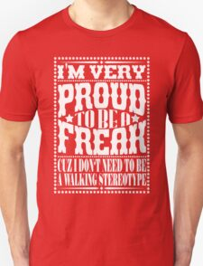 Proud to be a freak - White Unisex T-Shirt