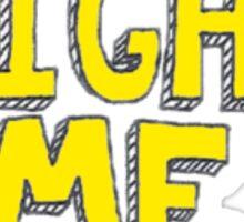 FIGHT ME graphic Sticker
