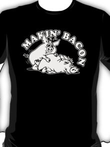 Makin Bacon T-Shirt