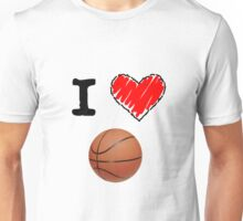 I Love Basketball Unisex T-Shirt