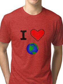 I Love the Earth Tri-blend T-Shirt