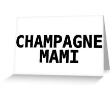 Champagne Mami  Greeting Card