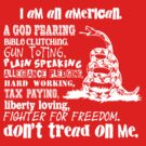 Rebel Spirit - Don't Tread on Me - I'm an American - Gun Toting - Bible Clinging - Fighter for Freedom by traciv