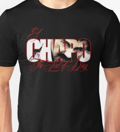 El Chapo Lord of drugs Unisex T-Shirt