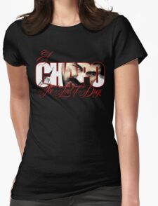El Chapo Lord of drugs Womens Fitted T-Shirt