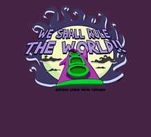 WE SHALL RULE THE WORLD! Unisex T-Shirt
