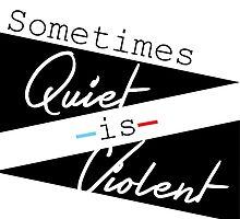 Sometimes Quiet is Violent by Baru105