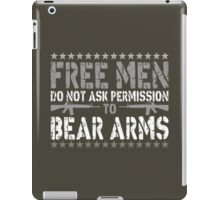 Free Men Do Not Ask Permission To Bear Arms iPad Case/Skin