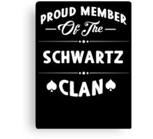 Proud member of the Schwartz clan! Canvas Print