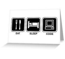 Eat, Sleep, Code Greeting Card