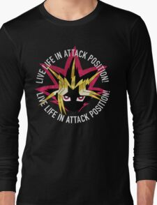 Yugi - Live life in attack position! Long Sleeve T-Shirt