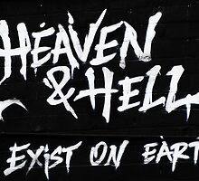 Heaven & Hell Exist on Earth by Jay Johnson