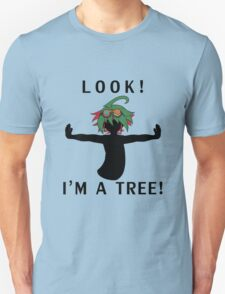 Look! I'm a Tree! T-Shirt
