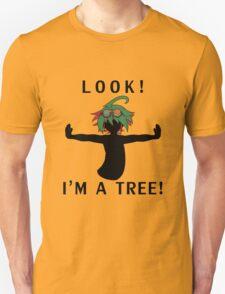 Look! I'm a Tree! T-Shirt