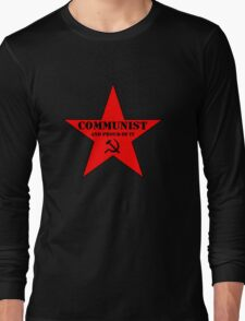 Communist and Proud of It Long Sleeve T-Shirt