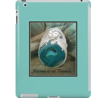 Nature is my Temple Nymph-ish Agate Mystic topaz one of a kind Creation iPad Case/Skin