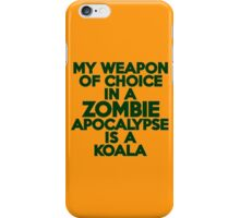 My weapon of choice in a Zombie Apocalypse is a koala iPhone Case/Skin