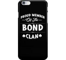 Proud member of the Bond clan! iPhone Case/Skin