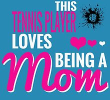This Tennis Player Loves Being A MOM by fancytees