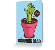 The Growing Dead Greeting Card