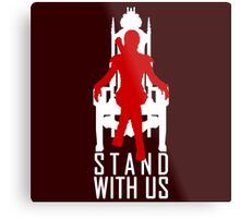 Stand with us Metal Print