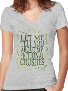 let me tell you about my fictional crushes Women's Fitted V-Neck T-Shirt