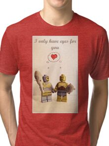 I only have eyes for you Tri-blend T-Shirt