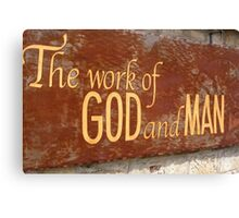 The work of god and man Canvas Print