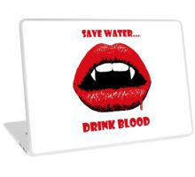 Save Water, Drink Blood Laptop Skin