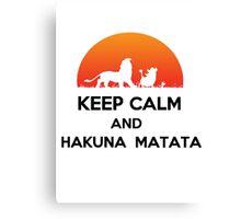Keep calm and HAKUNA MATATA Canvas Print