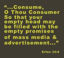 """O Thou Consumer"" Erfan 32:6 by MrBarista"