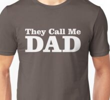 They Call Me Dad Unisex T-Shirt