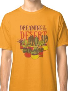 Dreaming of the desert Classic T-Shirt