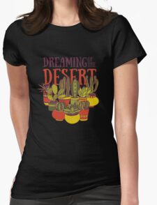 Dreaming of the desert Womens Fitted T-Shirt