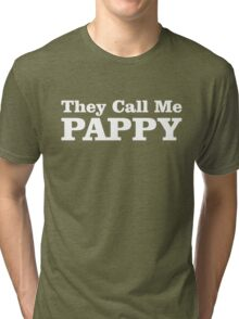 They Call Me Pappy Tri-blend T-Shirt