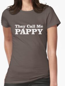They Call Me Pappy Womens Fitted T-Shirt