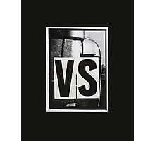 VS Photographic Print