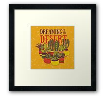 Dreaming of the desert Framed Print